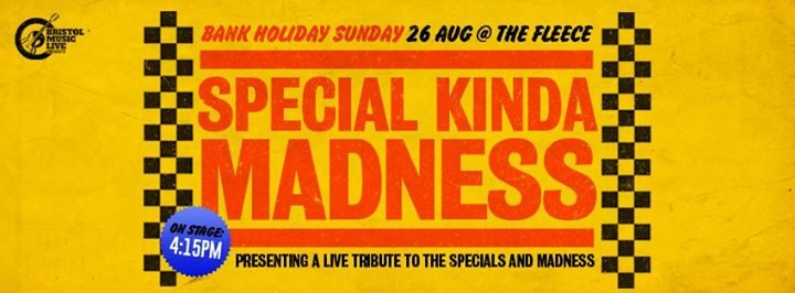 Special Kinda Madness at The Fleece, Bristol