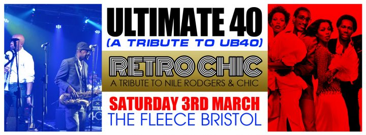 Ultimate 40 (UB40 Tribute) + Retro Chic (a tribute to Nile Rodgers & Chic)