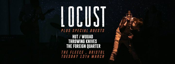 Locust / Hut / Wuuad / Throwing Knives / The Foreign Quarter