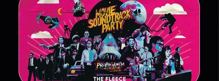 Movie Soundtrack Party! Propaganda Bristol!