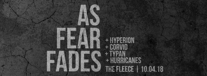 As Fear Fades / Hyperion / Corvid / Typan / Hurricanes