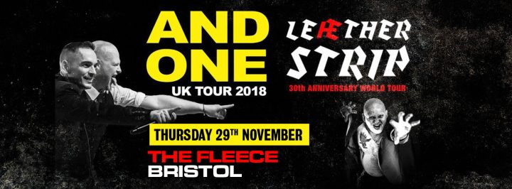AND ONE + LEAETHER STRIP Double Headliner 30th Anniversary UK Tour