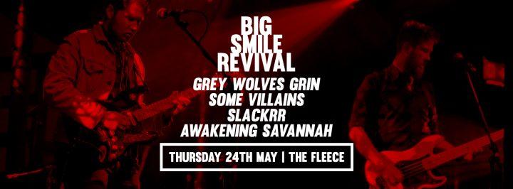 Big Smile Revival + Grey Wolves Grin + Some Villains + Slackrr + Awakening Savannah