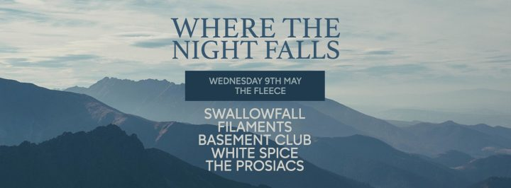 Where The Night Falls + Swallowfall + Filaments + Basement Club + White Spice + The Prosiacs