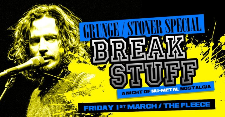 Break Stuff – Grunge / Stoner Special