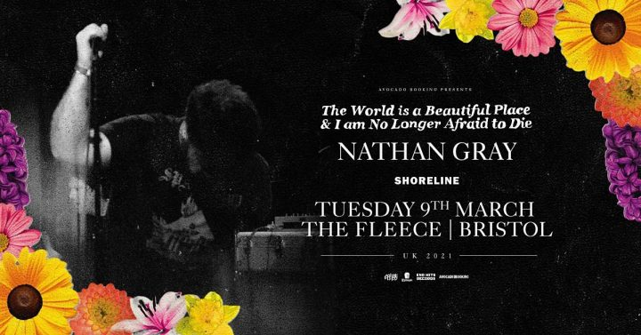 The World Is A Beautiful Place plus Nathan Gray and Shoreline