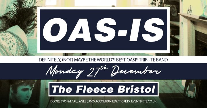 Oas-is Xmas Gig (Monday 27th December 2021)