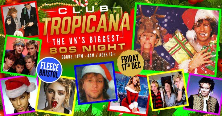 Club Tropicana – The UK's Biggest 80s Xmas Party!